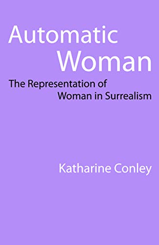 Automatic Woman: The Representation of Women in Surrealism
