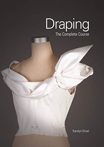 Kiisel, K: Draping: The Complete Course