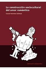 La construcción sociocultural del amor romántico (Ciencia / Género) (Spanish Edition) Paperback