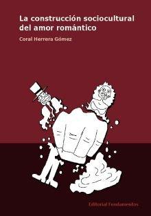 La construcción sociocultural del amor romántico: 323 (Ciencia / Género)