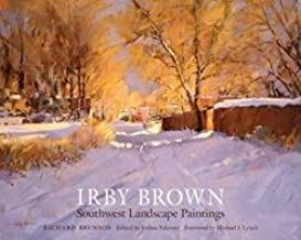 Richard Brunson: Irby Brown : Southwest Landscape Paintings (Hardcover); 2015 Edition
