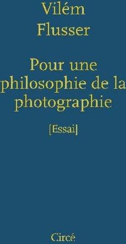 Pour une philosophie de la photographie