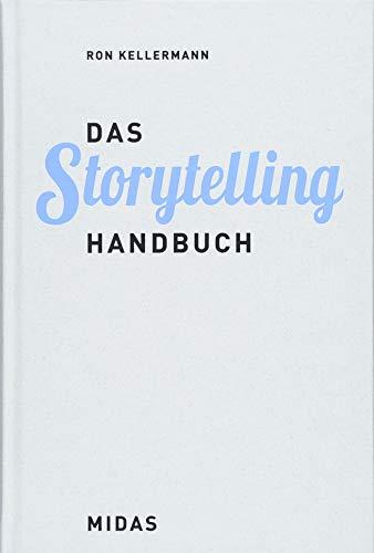 Das Storytelling-Handbuch: Inhalte professionell entwickeln