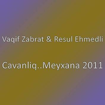 Cavanliq..Meyxana 2011