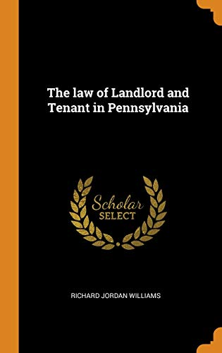Compare Textbook Prices for The law of Landlord and Tenant in Pennsylvania  ISBN 9780342758579 by Williams, Richard Jordan