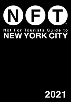 Not For Tourists Guide to New York City 2021 by [Not For Tourists]