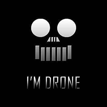 I'm Drone