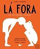 Lá Fora Guia Para Descobrir a Natureza (Portuguese Edition)