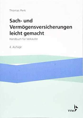 Sach- und Vermögensversicherungen leicht gemacht: Handbuch für Verkäufer: Handbuch fr Verkufer
