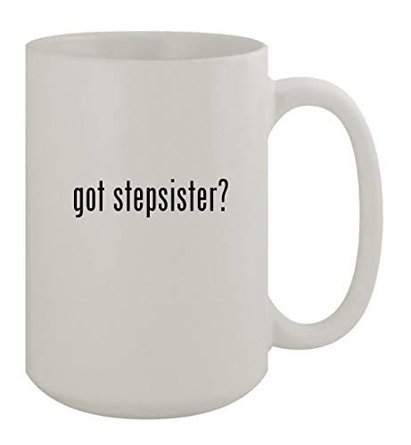 got stepsister? - 15oz Ceramic White Coffee Mug, White