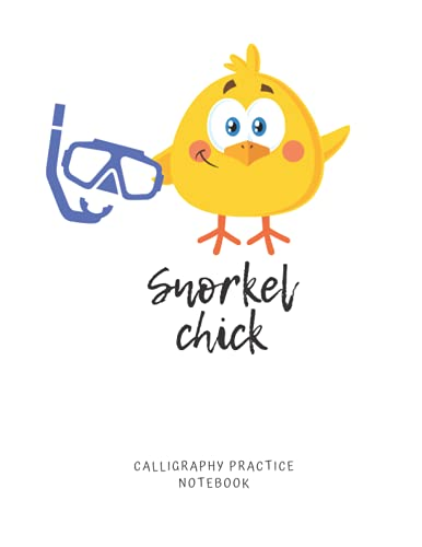 Snorkel Chick Calligraphy Practice Notebook: Blank Writing Paper, 8.5' x 11', 110 Pages, Great Gift Idea