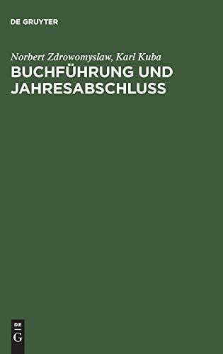 Buchführung und Jahresabschluss: Einführung in die Finanzbuchführung und die Jahresabschlusserstellung