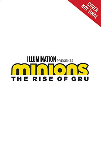 Minions: The Rise of Gru: The Movie Novel
