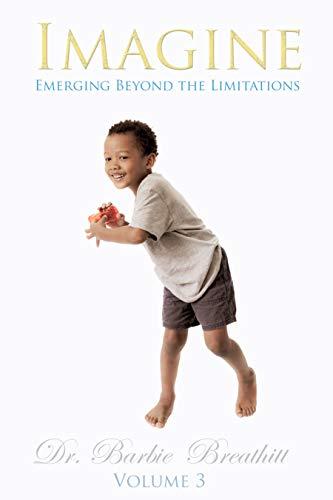 Imagine Volume 3: Emerging Beyond the Limitations (English Edition)