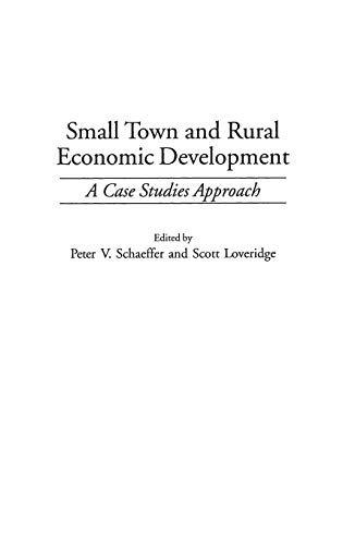 Compare Textbook Prices for Small Town and Rural Economic Development: A Case Studies Approach  ISBN 9780275965761 by Loveridge, Scott,Schaeffer, Peter V.
