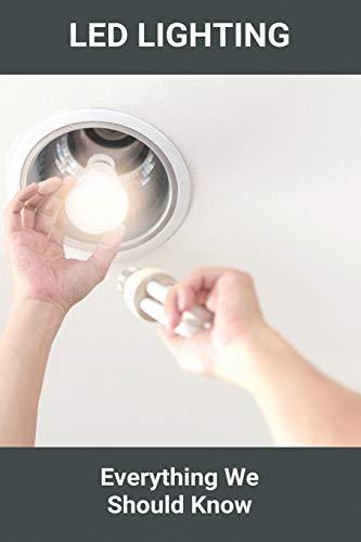 LED Lighting: Everything We Should Know: Led Technology Tv