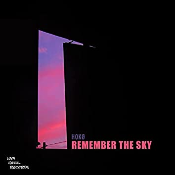 Remember The Sky