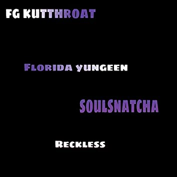 Reckless (feat. Florida Yungeen & Soulsnatcha)
