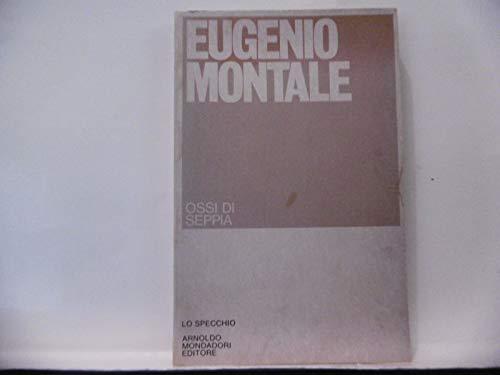 OSSI DI SEPPIA EUGENIO MONTALE MONDADORI 1981