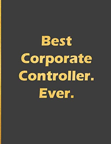 Best Corporate Controller Ever: Notebook with quote large line notebook funny,inspirational,motivational quotes in cover (Best Corporate Controller Ev..) journal Line Notebook Large Size 8.5 x 11