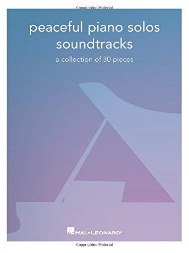 Peaceful Piano Solos Songbook: Soundtracks - a Collection of 30 Pieces Arranged for Piano Solo