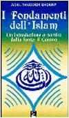 I fondamenti dell'Islam. Un'introduzione a partire dalla fonte: il Corano
