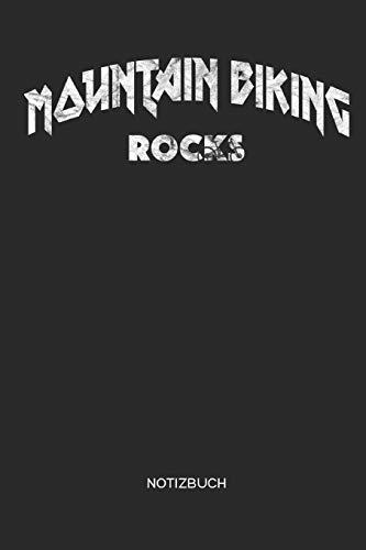 Mountain Biking Rocks | Notizbuch: Mountainbike MTB Notizbuch | Geschenk für Mountainbiker, Radsportler und Fahrrad Fans, Frauen und Männer