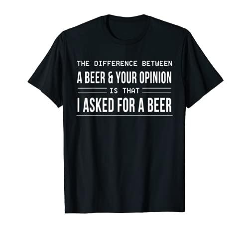 La differenza tra una birra e la tua opinione T-shirt Maglietta