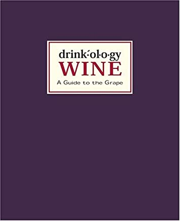 Drinkology Wine: A Guide to the Grape