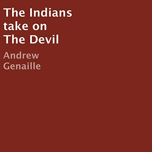 The Indians Take on the Devil audiobook cover art