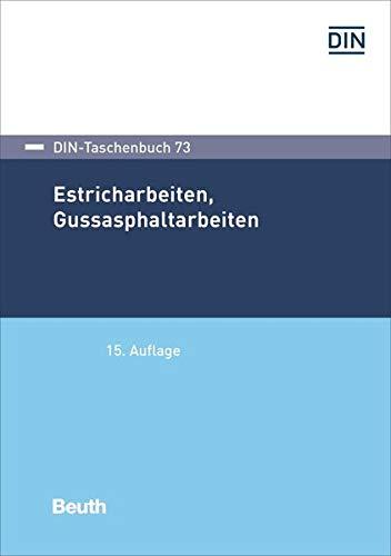 Estricharbeiten, Gussasphaltarbeiten (DIN-Taschenbuch)