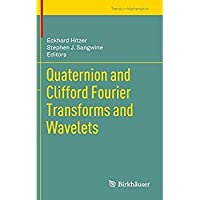 Quaternion and Clifford Fourier Transforms and Wavelets (Trends in Mathematics)【洋書】 [並行輸入品]
