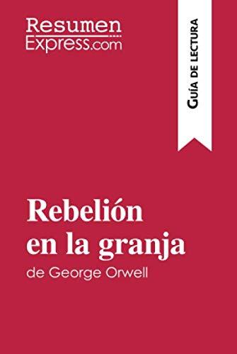 Rebelión en la granja de George Orwell (Guía de lectura): Resumen y análisis completo
