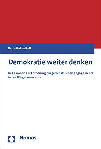Demokratie Weiter Denken: Reflexionen Zur Forderung Burgerschaftlichen Engagements in Der Burgerkommune