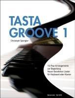 Tasta Groove 1. Liedanfänge AF: 113 Pop-Arrangements zur Begleitung Neuer Geistlicher Lieder für Keyboard oder Klavier