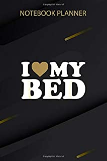 Notebook Planner I Love My Bed with Heart: Journal, Personal Budget, Passion, 6x9 inch, Tax, 114 Pages, Mom, Finance
