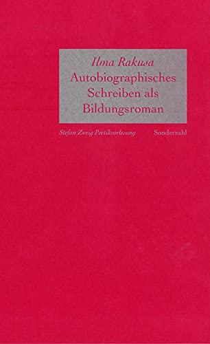 Autobiographisches Schreiben als Bildungsroman: Stefan Zweig Poetikvorlesungen