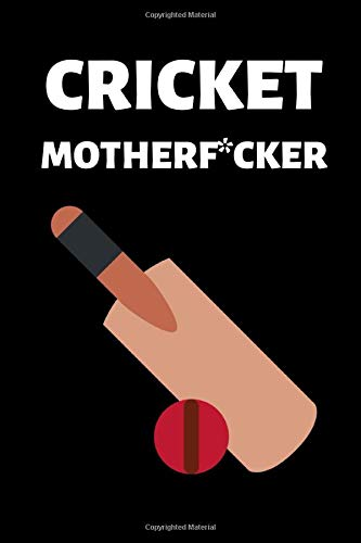 "Cricket Motherf*cker: Cricket Lover Lovers Gift Blank Lined Notebook/Journal (6"" X 9"")"