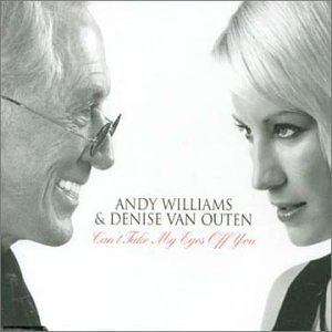 Can't Take My Eyes Off You - Williams, Andy & Denise Van O.