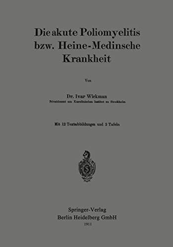 Die akute Poliomyelitis bzw. Heine-Medinsche Krankheit