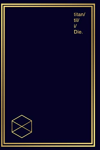 Notebook for Gamers & Sci-Fi Lovers I Titan 'til I Die: Gamer Journal and Composition Notebook Planner for boys, girls, men, women and twitch ... Gold titan symbols on dark blue design.