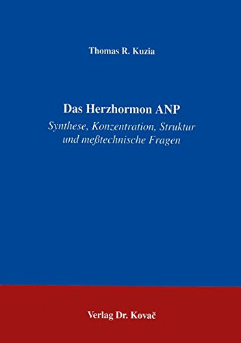 Das Herzhormon ANP . Synthese, Konzentration, Struktur und messtechnische Fragen