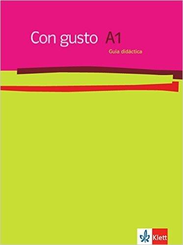 Con gusto / Lehrerhandbuch - A1 ( November 2009 )