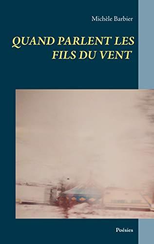 Quand parlent les fils du vent (French Edition)