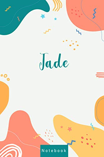Notebook For Jade: Personalized Name Notebook & Journal, Personalized Named Jade Gifts For men and Women , Perfect Gift for Girls and boys , Adults ... Colors Design 120 pages, 6 X 9, Matte Cover