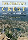 The Siskiyou Crest, Hikes, History & Ecology