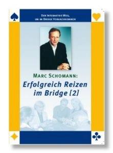 Erfolgreich Reizen im Bridge, Serie 2 - Marc Schomann, Q-Plus Bridge Software - NEU! / Mac oder Windows