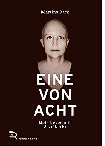 EINE VON ACHT: Mein Leben mit Brustkrebs