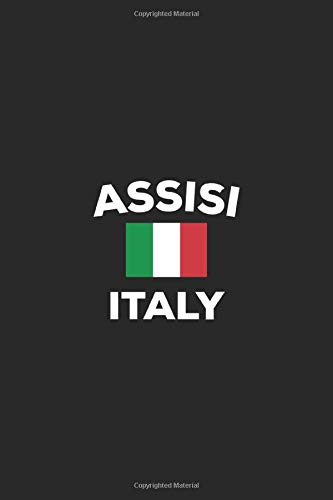 Assisi Italy: Italian Italia Flag City Country Notebook Journal Lined Wide Ruled Paper Stylish Diary Vacation Travel Planner 6x9 Inches 120 Pages Gift