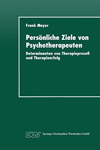 Persönliche Ziele von Psychotherapeuten: Determinanten von Therapieprozeß und Therapieerfolg (DUV: Psychologie) (German Edition)